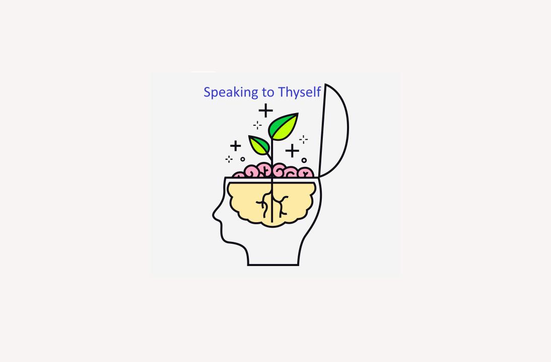 Speaking to Thyself